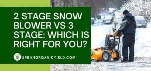 2 Stage Snow Blower Vs 3 Stage