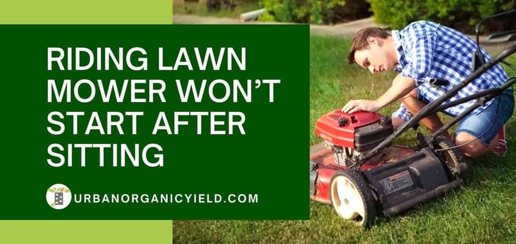 riding lawn mower won't start after sitting