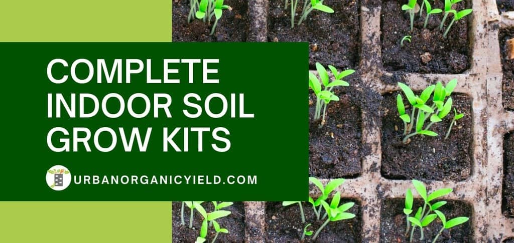 complete indoor soil grow kits for you